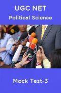 UGC NET Political Science Mock Test -3