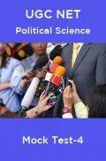 UGC NET Political Science Mock Test -4
