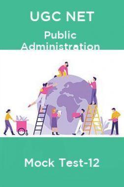 UGC NET Public Administration Mock Test -12