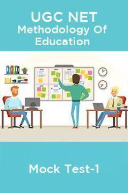 UGC NET Methodology Of Education Mock Test-1