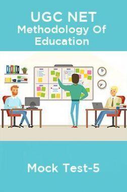 UGC NET Methodology Of Education Mock Test-5