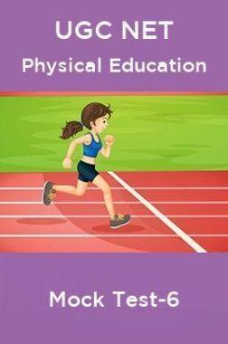 UGC NET Physical Education Mock Test- 6