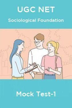 UGC NET Sociological Foundation Mock Test-1
