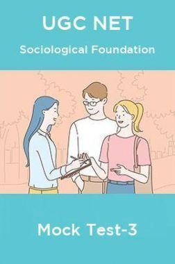 UGC NET Sociological Foundation Mock Test-3