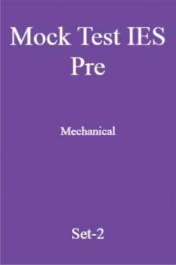 Mock Test IES Pre Mechanical Engineering Set-2