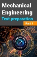 Mechanical Engineering Test Preparation : Part 1