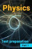 Physics Test Preparation : Part 1