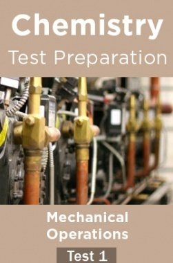 Chemistry Test Preparations On Mechanical Operations Part 1