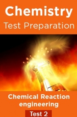 Chemistry Test Preparations On Chemical Reaction Engineering Part 2