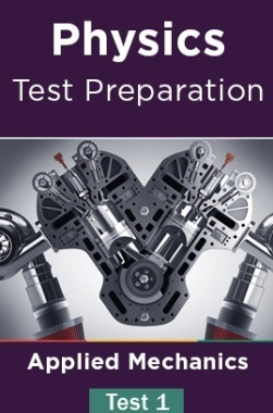 Physics Test Preparations On Applied Mechanics Part 1