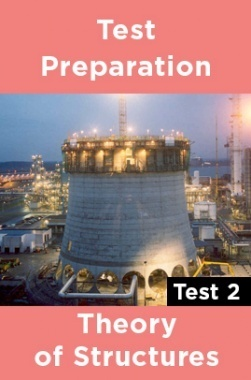 Physics Test Preparations On Theory of structures Part 2