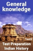 General Knowledge Test Preparations On Indian History Part 2