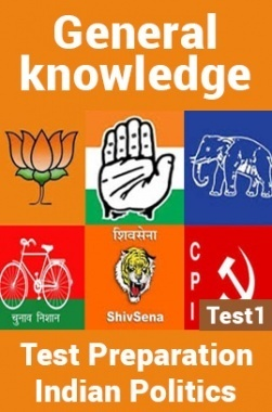 General Knowledge Test Preparations On Indian Politics Part 1