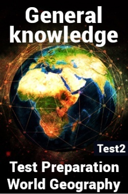 General Knowledge Test Preparations On World Geography Part 2