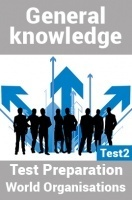 General Knowledge Test Preparations On World Organisation Part 2