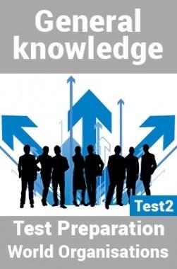 General Knowledge Test Preparations On World Organisation Part 2