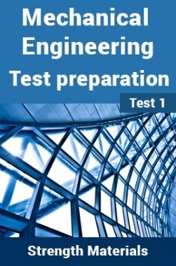 Mechanical Engineering Test Preparations On Strength of Materials Part 1
