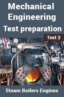 Mechanical Engineering Test Preparations On Steam Boilers and Engines Part 2