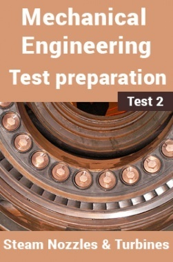 Mechanical Engineering Test Preparations On Steam Nozzles and Turbines Part 2