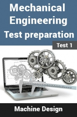 Mechanical Engineering Test Preparations On Machine Design Part 1