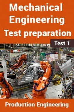 Mechanical Engineering Test Preparations On Production Engineering Part 1