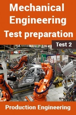 Mechanical Engineering Test Preparations On Production Engineering Part 2
