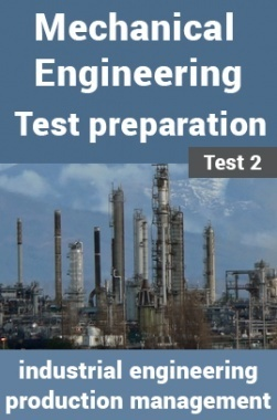 Mechanical Engineering Test Preparations On Industrial Engineering and Production Management Part 2