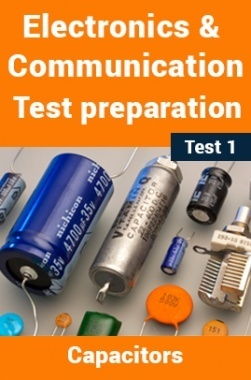 Electrical And Electronics Test Preparations On Capacitors Part 1
