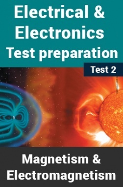 Electrical And Electronics Test Preparations On Magnetism and Electromagnetism Part 2