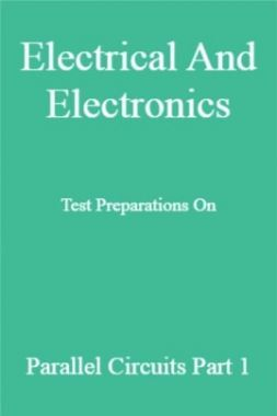 Electrical And Electronics Test Preparations On Parallel Circuits Part 1