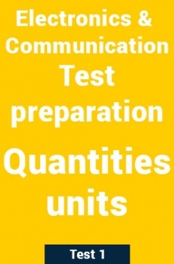Electrical And Electronics Test Preparations On Quantities and Units Part 1