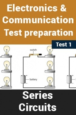 Electrical And Electronics Test Preparations On Series Circuits Part 1