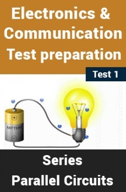 Electrical And Electronics Test Preparations On Series-Parallel Circuits Part 1