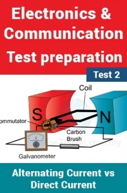 Electronics And Communication Test Preparations On Alternating Current vs Direct Current Part 1