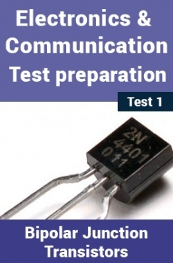 Electronics And Communication Test Preparations On Bipolar Junction Transistors (BJT) Part 1