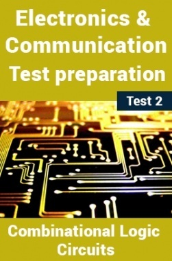 Electronics And Communication Test Preparations On Combinational Logic Circuits Part 1