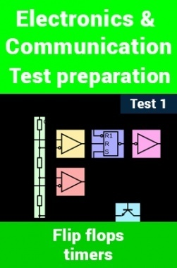 Electronics And Communication Test Preparations On Flip-Flops and Timers Part 1