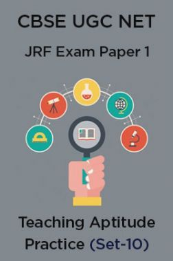 CBSE UGC NET JRF Exam Paper 1: Teaching Aptitude Practice(Set-10)