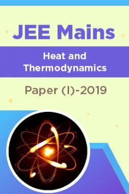 JEE Mains Heat and Thermodynamics Paper (I)-2019