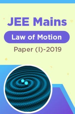 JEE Mains Law of Motion Paper (I)-2019