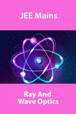 JEE Mains Ray and Wave Optics