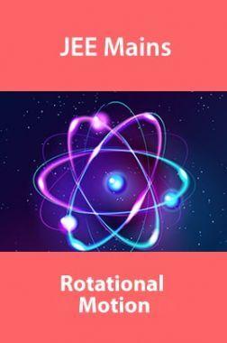 JEE Mains Rotational Motion