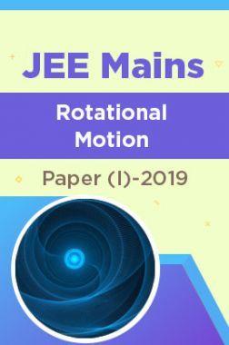 JEE Mains Rotational Motion Paper (I)-2019