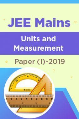 JEE Mains Units and Measurement Paper (I)-2019