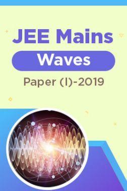 JEE Mains Waves Paper (I)-2019