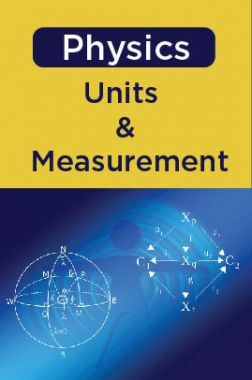 Physics - Units And Measurement