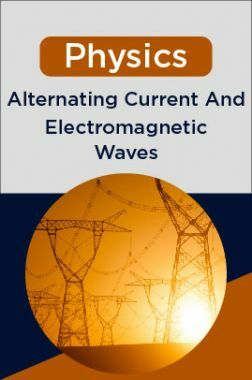 Physics-Alternating Current And Electromagnetic Waves
