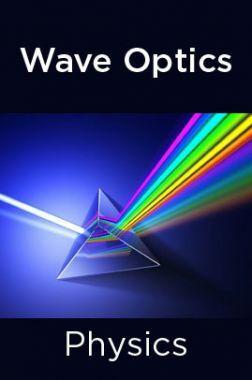 Physics-Wave Optics