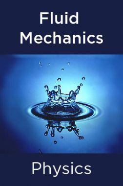 Physics-Fluid Mechanics