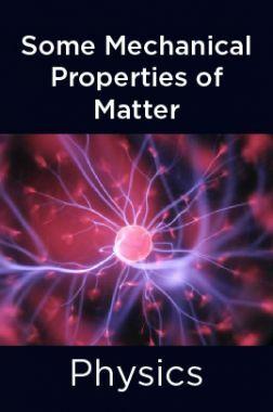 Physics-Some Mechanical Properties of Matter